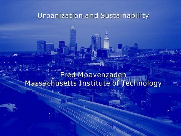 Urbanization and Sustainability Fred Moavenzadeh Massachusetts ...