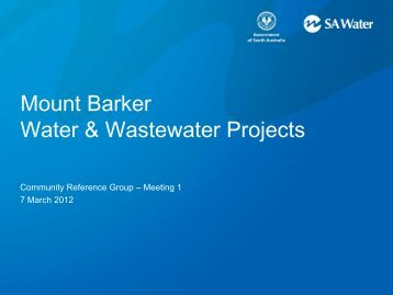 Community Reference Group Presentation 7 March 2012 - SA Water