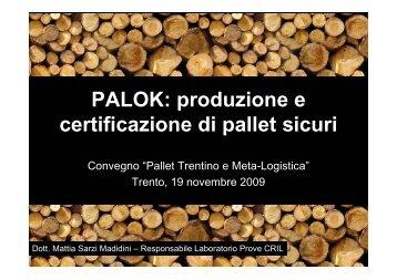 PALOK: produzione e certificazione di pallet sicuri - Legno Trentino