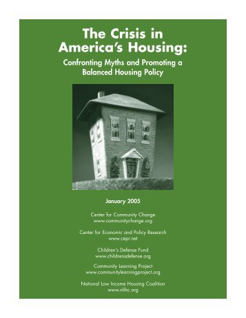 The Crisis in America's Housing: Confronting Myths and Promoting a ...