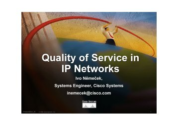 Quality of Service in IP Networks Quality of Service in IP Networks