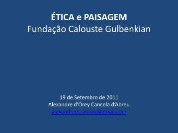 ÉTICA e PAISAGEM Fundação Calouste Gulbenkian 19 de ...
