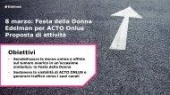 Obiettivi 8 marzo: Festa della Donna Edelman per ACTO ... - Anima