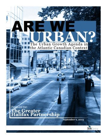Atlantic Canada's Urban Growth Agenda - Greater Halifax Partnership