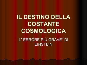 il destino della costante cosmologica - Dipartimento di Fisica