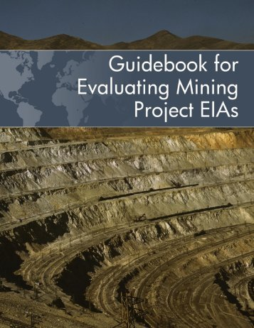 Guidebook for Evaluating Mining Project EIAs - BioTools For Business