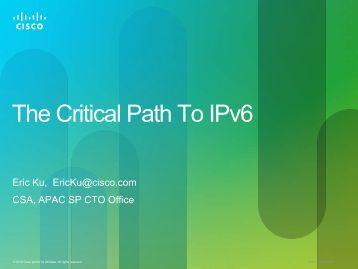 The Critical Path To IPv6 - Cisco Knowledge Network