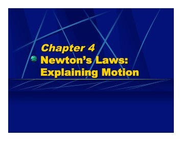 Chapter 4 Newton's Laws: Explaining Motion - Oswego