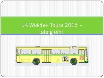 LK Weiche- Tours 2015 – steig ein!