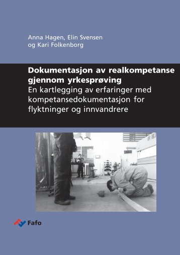 Dokumentasjon av realkompetanse gjennom yrkesprøving En ... - Fafo