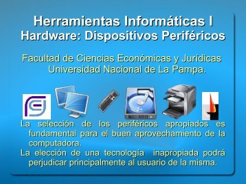 06 Hardware Dispositivos Perifericos.pdf - Facultad de Ciencias ...