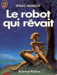Le_robot_qui_revait_-_AsimovIsaac