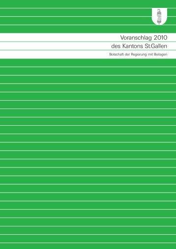 Voranschlag 2010 - Botschaft mit Beilagen - Kanton St. Gallen