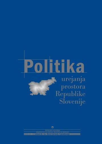 Politika urejanja prostora Republike Slovenije - Ministrstvo za ...