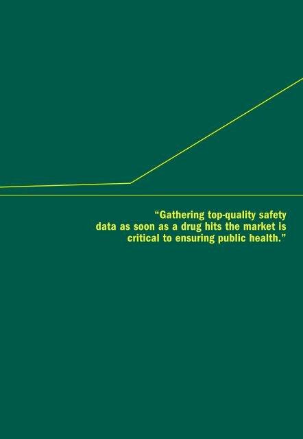 Gathering top-quality safety data as soon as a drug hits the market is ...