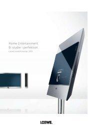 Home Entertainment. Et studie i perfektion. - loewe AG, Kronach