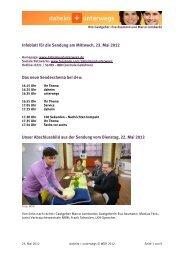 Infoblatt für die Sendung am Mittwoch, 23. Mai 2012 Das neue ...