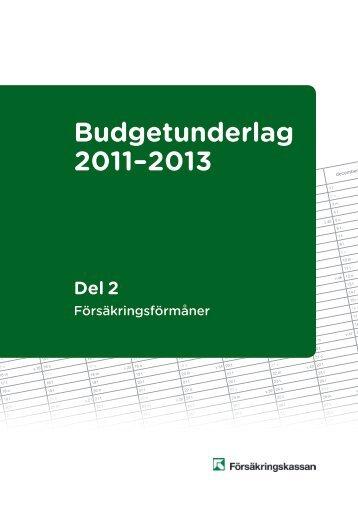 Budgetunderlag 2011-2013, del 2 (pdf 1 400 - Försäkringskassan
