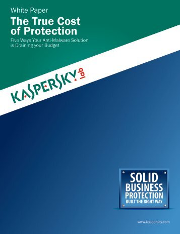 The True Cost of Protection - Kaspersky Lab