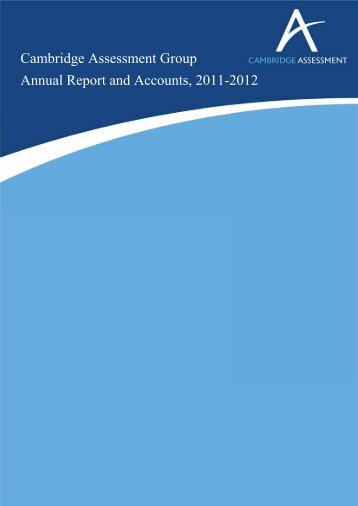 Cambridge Assessment Group Annual Report and Accounts, 2011 ...