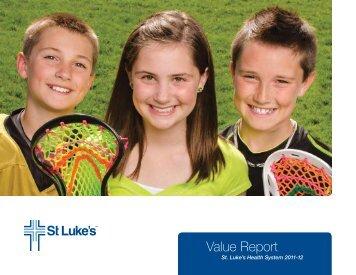 2011 Health System Value Report - St. Luke's