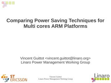 Comparing Power Saving Techniques for Multi cores ARM Platforms