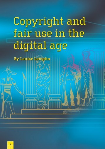 Copyright and Fair Use in the Digital Age by Louise Longdin