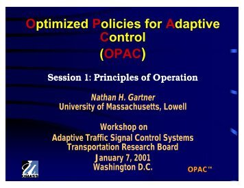 Optimized Policies for Adaptive Control (OPAC) - Traffic Signal ...
