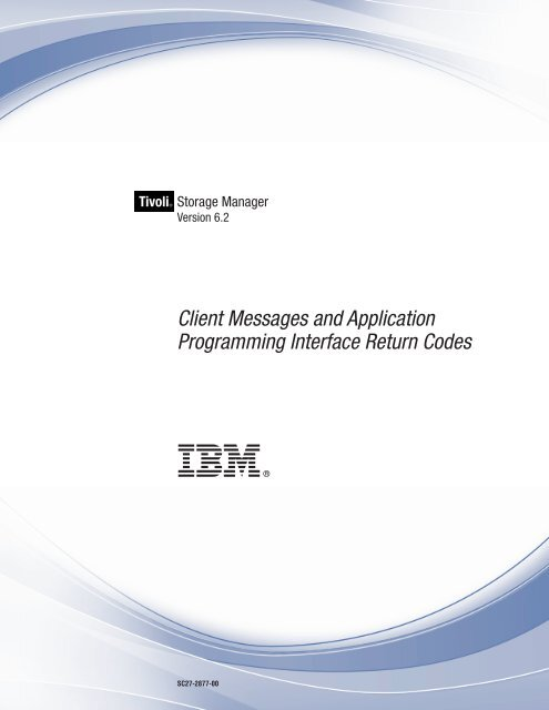 IBM Tivoli Storage Manager: Client Messages and Application