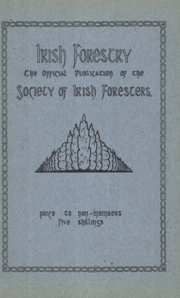 Download Full PDF - 19.3 MB - The Society of Irish Foresters