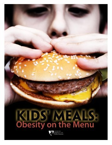 Kids' meals: Obesity on the menu [pdf] - Food Marketing Workgroup