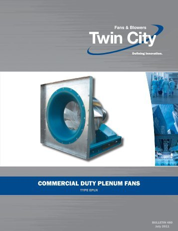 COMMERCIAL DUTY pLEnUM fAns - Twin City Fan & Blower