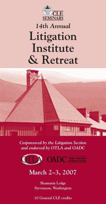 14th Annual Litigation Institute & Retreat ... - Osblitigation.com