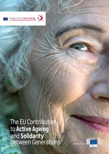 The EU Contribution to Active Ageing and - European Commission