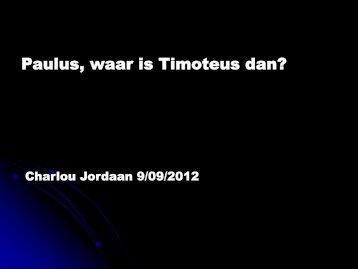 Paulus, waar is Timoteus dan?