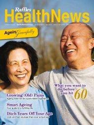 Ageing Gracefully - Raffles Medical Group