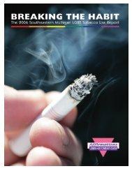 The 2006 Southeastern Michigan LGBT Tobacco Use Report