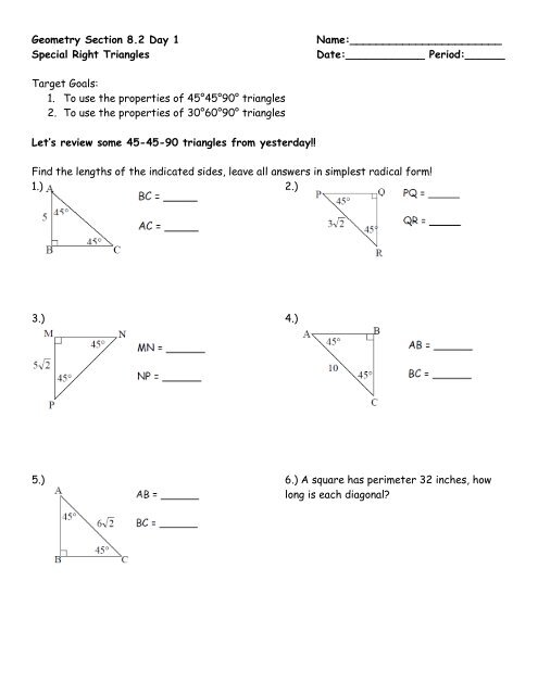 Geometry Section 8.2 Day 1 Name: Special Right Triangles Date