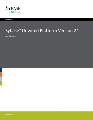 Sybase Unwired Platform Version 2.1 Architecture white paper