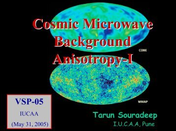 Cosmic Microwave Background Anisotropy-I Cosmic ... - iucaa