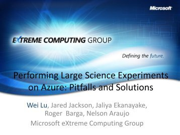 Performing Large Science Experiments on Azure: Pitfalls ... - salsahpc