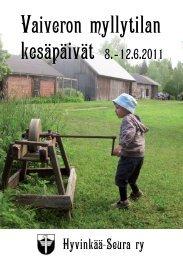 Vaiveron myllytilan kesäpäivät 8.-12.6.2011