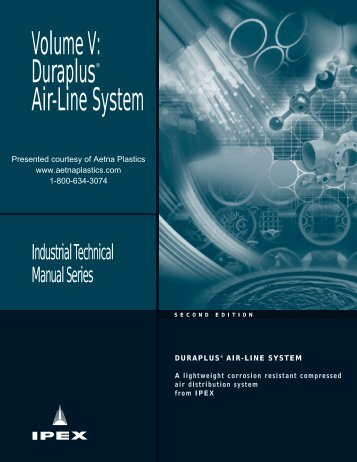 Volume V: Duraplus® Air-Line System - Aetna Plastics Corporation