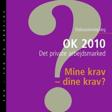 Mine krav dine krav - Diskussionsoplæg til OK 2010 Det ... - FOA