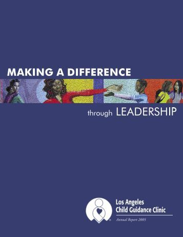 Annual Report 2005 - Los Angeles Child Guidance Clinic