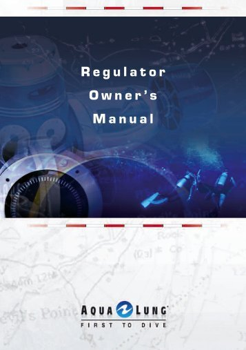 AquaLung Regulator Owner's Manual - Hollywood Divers