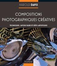 Compositions photographiques créatives - Dunod
