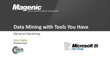 Data Mining with the Tools You Already Have - BI User Group
