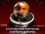 O FUTURO DOS PORTOS NO CONTEXTO EUROPEU
