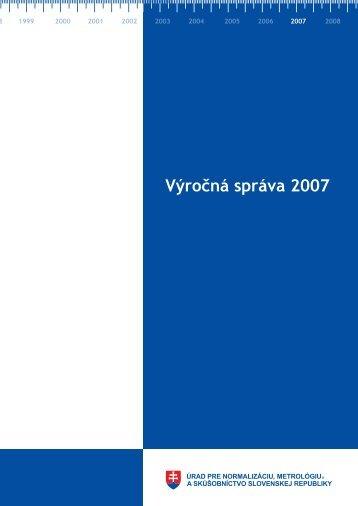 Výročná správa 2007 - Úrad pre normalizáciu, metrológiu a ...